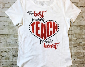 The Best Teachers TEACH from the Heart T-shirt/Raglan
