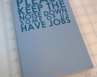 Please keep the noise down - Passive Aggressive Note pad - Notepad to stop loud neighbors