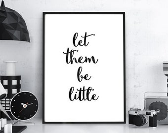 """Gift Ideas Print Typography Poster """" Let Them Be Little """" Wall Decor Inspirational Print Home Decor Gift Idea Typography Wall Art"""