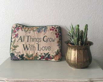 """Vintage Decorative Pillow """" All Things Grow With Love """" Stitched Accent  Pillow / Gardening Floral Boho Decor"""