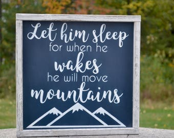 Let Him Sleep For When He Wakes He Will Move Mountains, Boy Nursery Decor, Navy Nursery Decor, Baby Boy Wood Sign, Baby Shower Gift