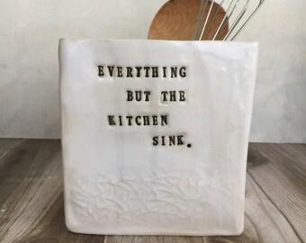 """Kitchen Utensil Holder- """"everything but the kitchen sink"""""""