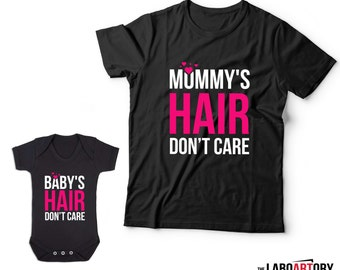 Mommy's Hair Don't Care, Baby's Hair don't care - Matching Unisex T-Shirt and Baby Bodysuit - Best Matching Family Outfit