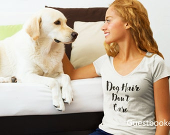 Dog Hair Don't Care - Dog Hair Tshirt - Dog Lover Tshirt - Dog Hair Don't Care - Graphic Tee - Dog Lover - Comes in Many Colors