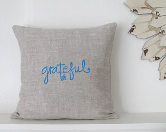 Pillow Cover - Grateful design - 16 x 16 inches - Choose your fabric and ink color - Accent Pillow