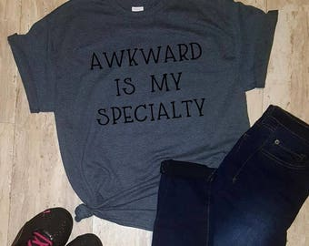 Awkward Is My Specialty T-Shirt, Tee Shirt