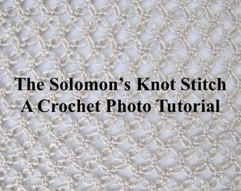 The Solomon's Knot Stitch - A Crochet Photo Tutorial - How to Crochet The Solomon's Knot Stitich - Instant Digital Download - PDF