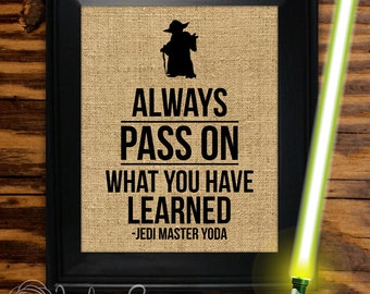 "Yoda Star Wars Printable ""Always Pass On What You Have Learned - Jedi Master Yoda"" Yoda quote, Yoda wall art decor (Instant download - JPG)"