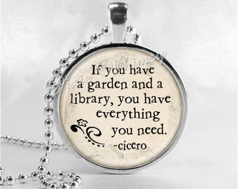 BOOK QUOTE Necklace, If You Have A Garden And a Library, Book Pendant Jewelry Charm, Read, Book Lover Jewelry, Book Nerd, Librarian, Library