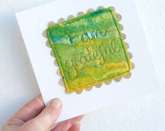 I am Grateful - Mini Felt Painting In Green Stitched In Gold With Affirmation. Heart Chakra . Original Art.  ACEO. Positive Words.