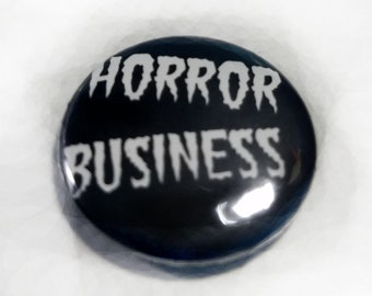 Horror Business 1 inch Button