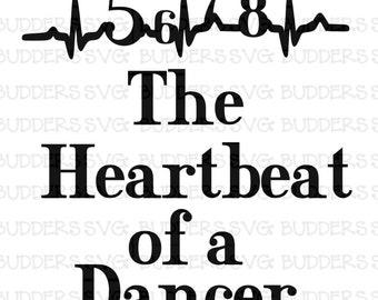 Heartbeat of a Dancer SVG, Dancer svg,  Dance svg, Dance Cut File, Dance, Custom svg, custom cut file