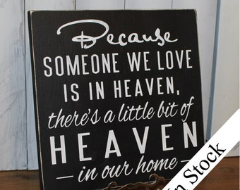 Because Someone We Love is in HEAVEN There's a little bit of HEAVEN in our home Sign-Condolence Gift-Black and White-Sanded Edges