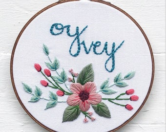 6 inch Oy vey quote embroidered hoop