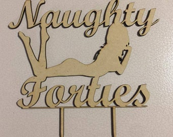 Naughty Forties Cake Topper, Custom Made, Laser Cut