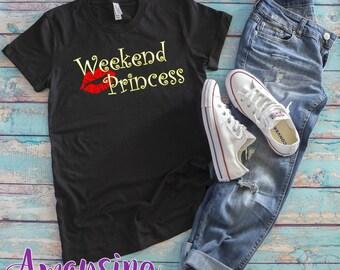 Weekend Princess TShirt, Weekend Princes, Weekend TShirt, Weekend Tee, TShirt Womens, Women Gifts, Princess TShirt, Princess, Princess Tee