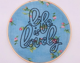 5 inch 'Life is Lovely' hand sewn embroidery hoop wall hanging home decor art piece