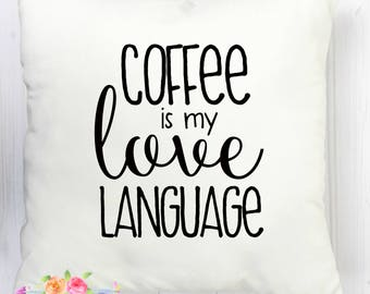 Coffee is my love language, Pillow cover, Coffee lover, Gift for coffee lover, Coffee pillow cover, Decorative pillow, Coffee, Coffee pillow