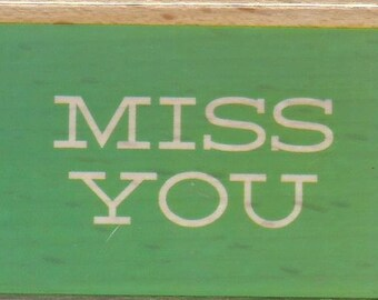 Miss You Sentiment Stamp --   NEW  -- Wood Mounted Rubber Stamp --  Studio G Brand --   (#1370)