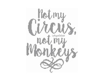 Not my circus, not my monkeys cross stitch pattern calligraphy style retro vintage funny - PDF Instant Download.