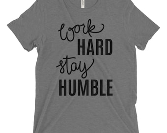 Work Hard Stay Humble Tshirt