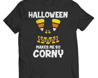 Halloween Special Offer - Halloween Makes Me So CornyT-Shirt