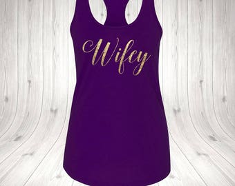 WIFEY Tank top Wedding Gift, Bridesmaid Gift, BrideShirts, tank top Bride, bride to be, bridal shower gift
