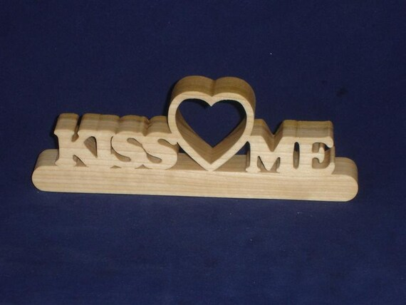 Valentines Kiss Me Word Art With Heart Handcrafted From Poplar Wood
