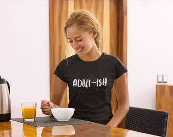 Adult-ish Shirt, Funny Adult Shirts, Adultish Shirt, Adulting Is Hard, Cant Adult Today, Funny Shirts, Aesthetic Shirts, Teen GIrl Gift