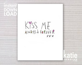 wall art - printable art - 8x10 print - instant art -  freehand text - downloadable art - kiss me