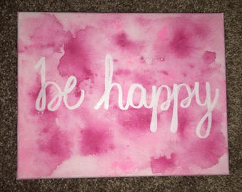 Be Happy Watercolor Canvas (Customizable)