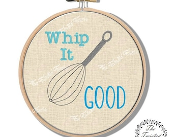 Machine Embroidery Design Whip It Good Funny Kitchen Wall Art Original Digital File Instant Download 4x4 Hoop Fits 6 Inch Round Frame
