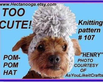 Knit Dog Hat, KNITTING pattern or crochet pattern num 107. Little Doggie Pom Pom hat. Ears Open, pet clothing, Make it any size