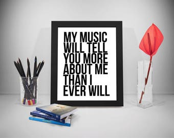 My Music Will Tell You More, Music Printable Quotes, My Music Sayings, Music Print Art, Music Inspirational Prints, Music Prints Poster