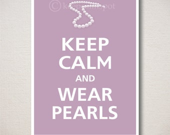 Keep Calm and WEAR PEARLS Jewelry Art Print Wall Decor Sign