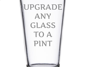 Upgrade to a Pint Glass