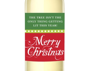 The Tree Isn't The Only Thing Getting Lit This Year Christmas Wine Labels - Unique Christmas Gift - WEATHERPROOF and REMOVABLE - Wine Label