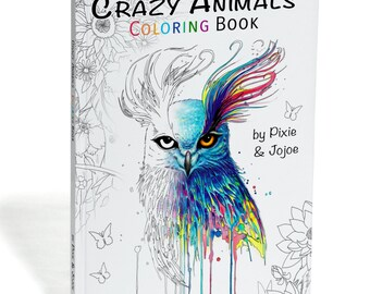 """Limited Edition Coloring Book """"Crazy Animals"""" - by Pixie Cold and JoJoes Art"""