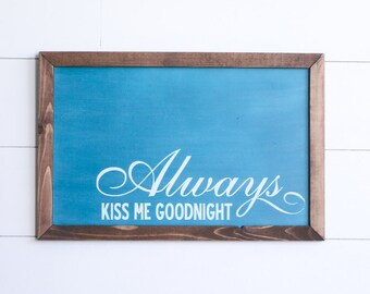 FREE SHIPPING Always Kiss Me Goodnight Farmhouse Style Rustic Wood Sign, Handmade, Inspirational Quote, Shabby Chic