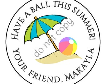 Personalized Have a Ball this summer / End of school year / Stickers and Labels // Printed & Shipped or DIY Printable Files