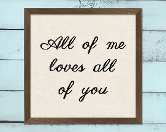 All of Me Loves All of You Cross Stitch Pattern. Cross Stitch Quote Modern Simple Pretty Counted Cross Stitch Pattern PDF Instant Download