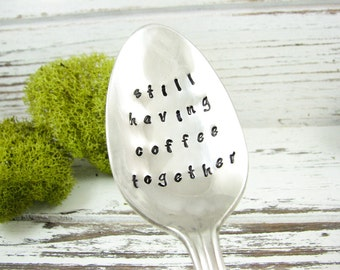 Stamped Spoon. Still Having Coffee Together. Friendship Gift. Going Away Gift. Hand Stamped Vintage Silverware by Dazzling Dezignz. 507SP