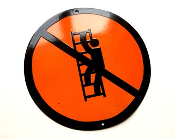Vintage Tin Enamel Sign Porcelain Warning Do Not Climb Do Not Use The Ladder 1970's Home Decor