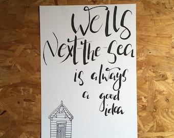 A3 Wells Next the Sea is Always a Good Idea quote - Norfolk art - Wells beach huts - North Norfolk print