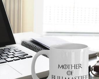 Bullmastiff Mug - Bullmastiff Gifts - Funny Bullmastiff Coffee Mugs - Mother Of Bullmastiff - Mother Of Dragons - Game Of Thrones
