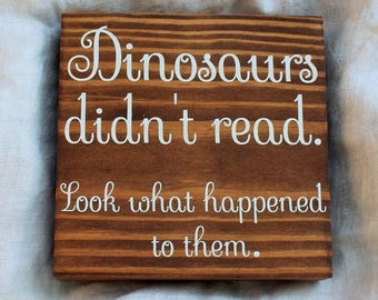 "Literary Gifts, ""Dinosaurs Didn't Read..."" Book Lover Gift, Bookworm Gifts, Librarian Gifts, Teacher Gifts"