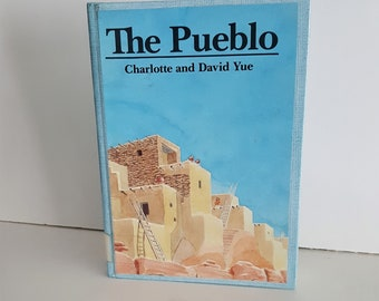 The Pueblo, Charlotte and David Yue, Hardcover, Illustrated, 1986