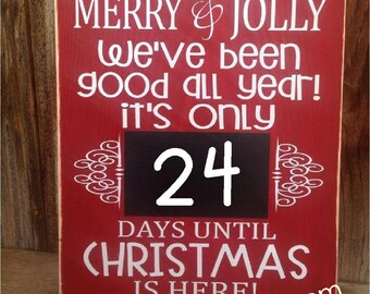 CHRISTMAS Countdown, We're MERRY and JOLLY we've been good all Year it's only.....days until Christmas is Here- Santa Countdown, Chalkboard