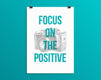 Positive Quote Print, Motivational Wall Art, Focus on the Positive, Photographer Gift, Camera Print