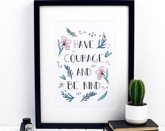 Have Courage And Be Kind Print - Disney Print - Cinderella Quote - Cinderella Print - Inspirational Print - Inspirational Quote - Disney Art
